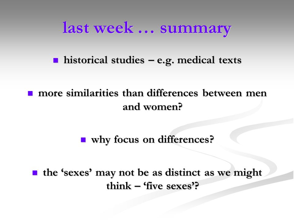 last week … summary historical studies – e.g. medical texts