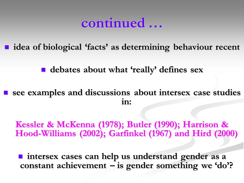 continued … idea of biological 'facts' as determining behaviour recent