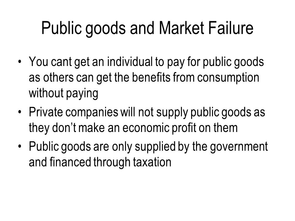 Public goods and Market Failure