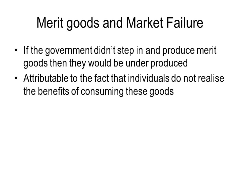 Merit goods and Market Failure