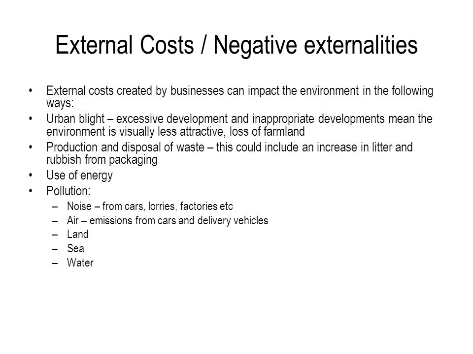 External Costs / Negative externalities