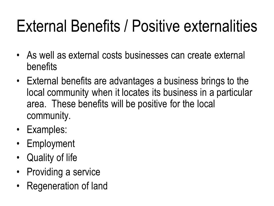 External Benefits / Positive externalities