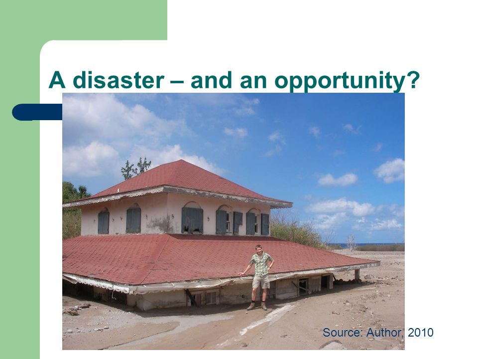 A disaster – and an opportunity