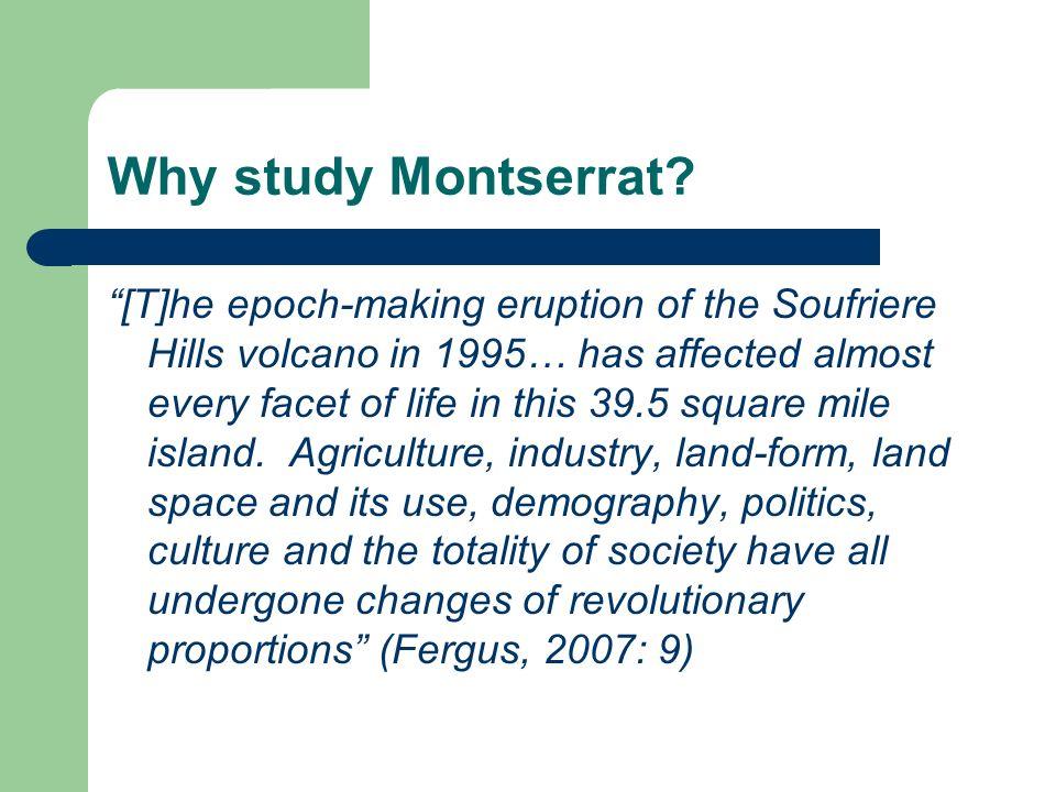 Why study Montserrat