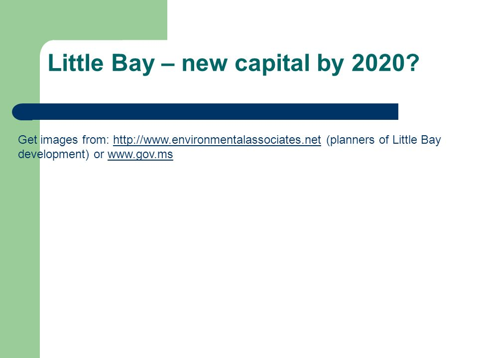 Little Bay – new capital by 2020