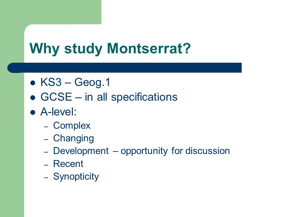 Why study Montserrat KS3 – Geog.1 GCSE – in all specifications