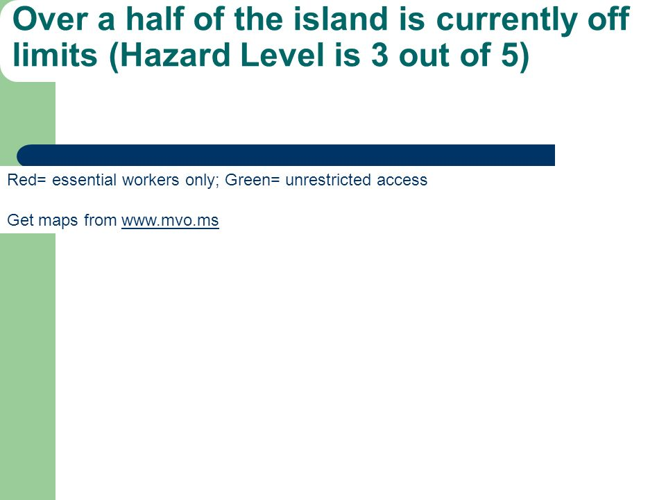 Over a half of the island is currently off limits (Hazard Level is 3 out of 5)