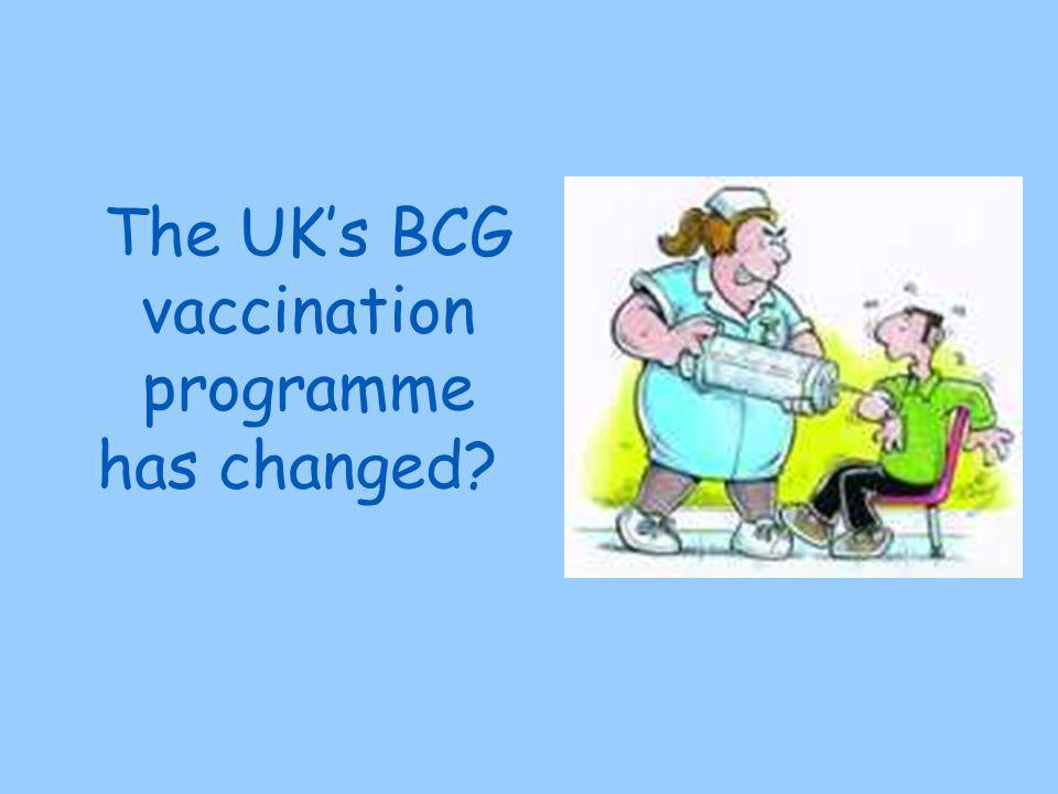 The UK's BCG vaccination programme has changed