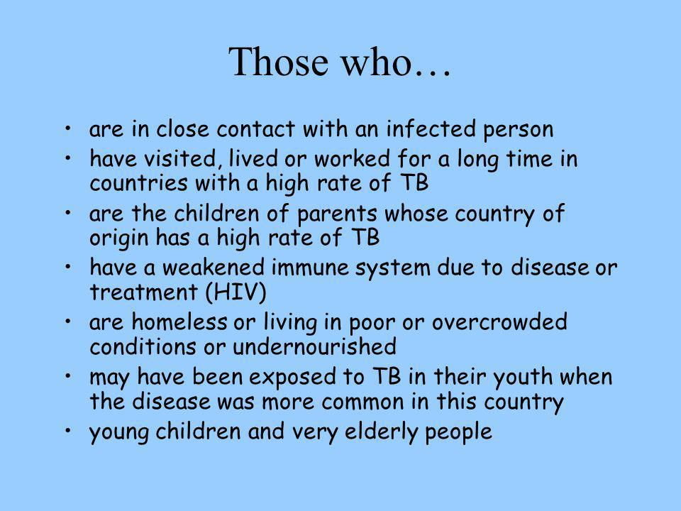Those who… are in close contact with an infected person