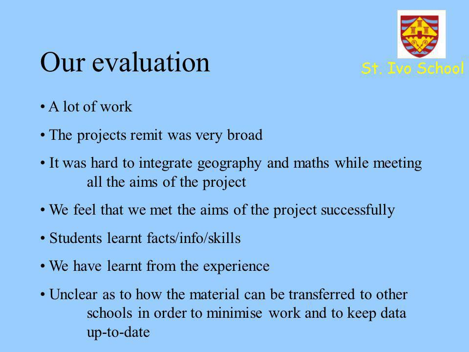 Our evaluation St. Ivo School A lot of work