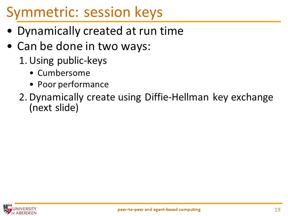Symmetric: session keys