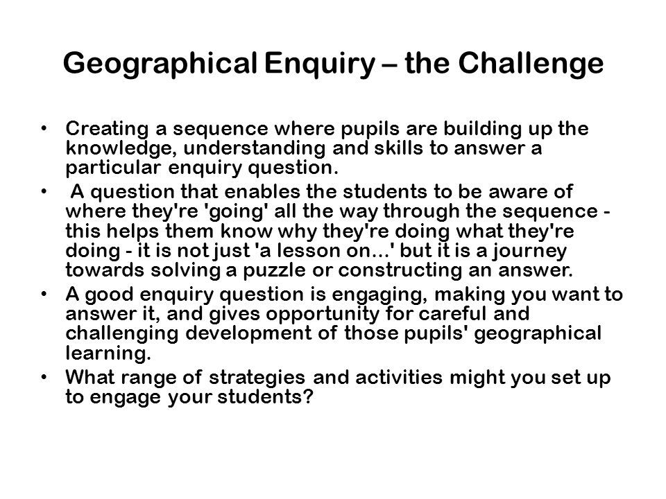 Geographical Enquiry – the Challenge