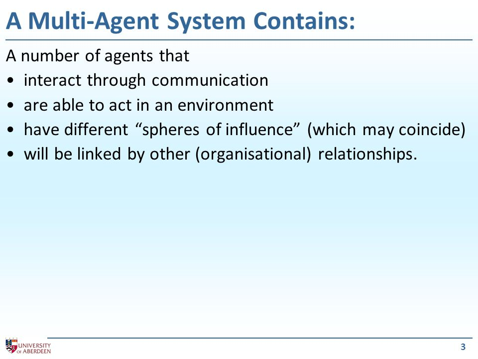 A Multi-Agent System Contains: