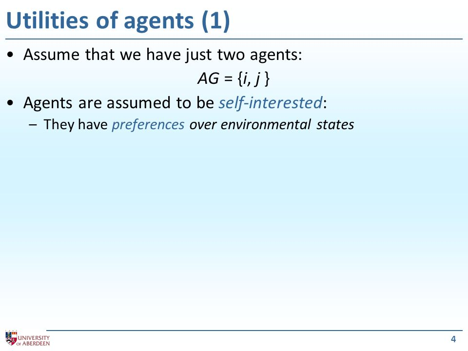 Utilities of agents (1) Assume that we have just two agents: