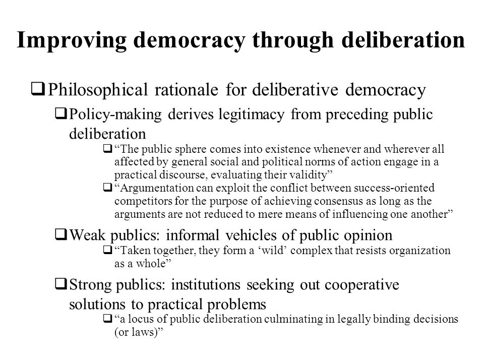 Improving democracy through deliberation