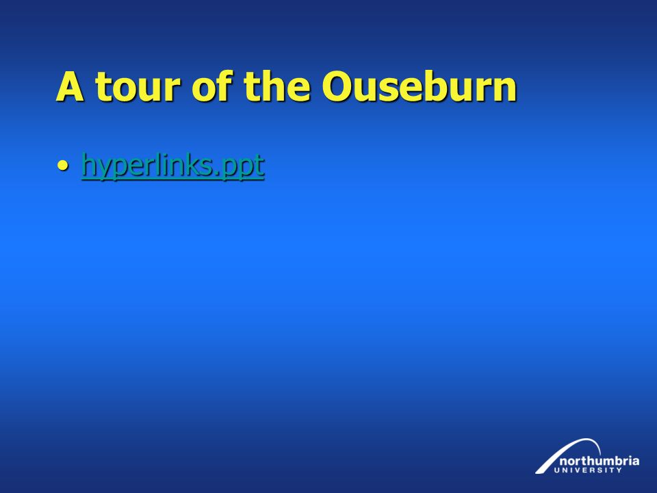 A tour of the Ouseburn hyperlinks.ppt
