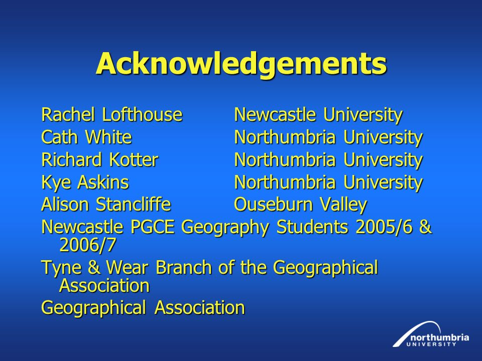 Acknowledgements Rachel Lofthouse Newcastle University