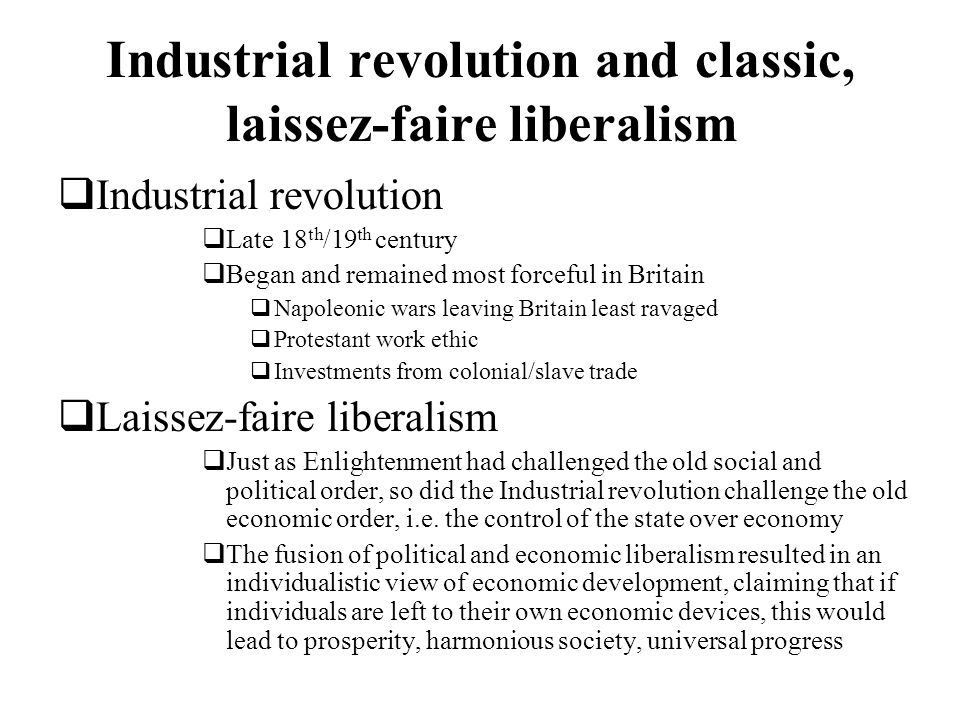 Industrial revolution and classic, laissez-faire liberalism