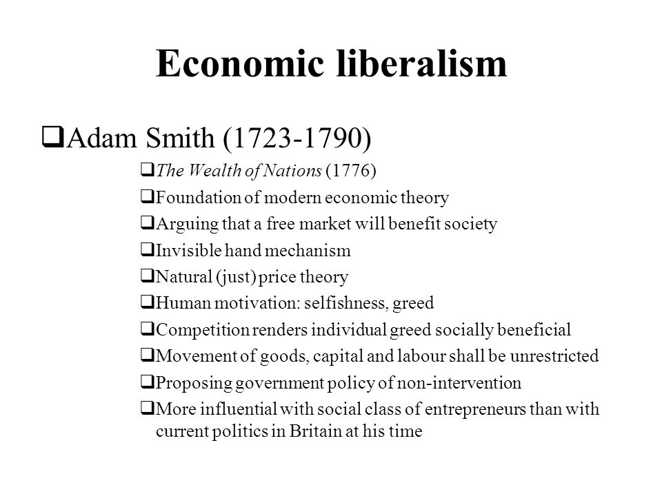 Economic liberalism Adam Smith (1723-1790)