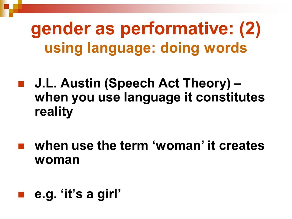 gender as performative: (2) using language: doing words