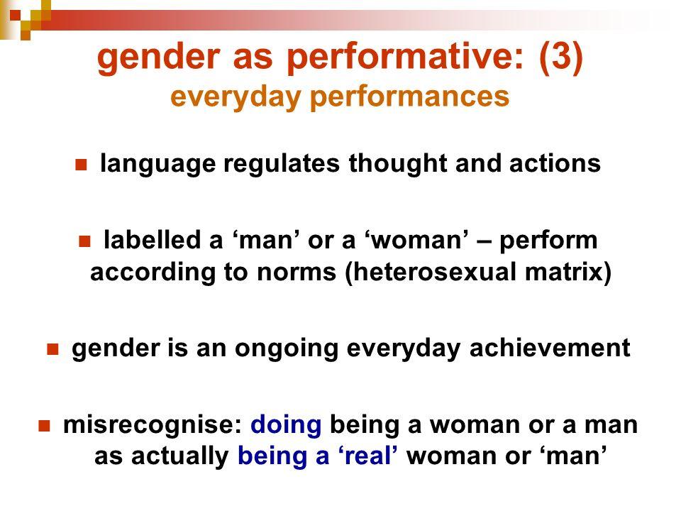 gender as performative: (3) everyday performances