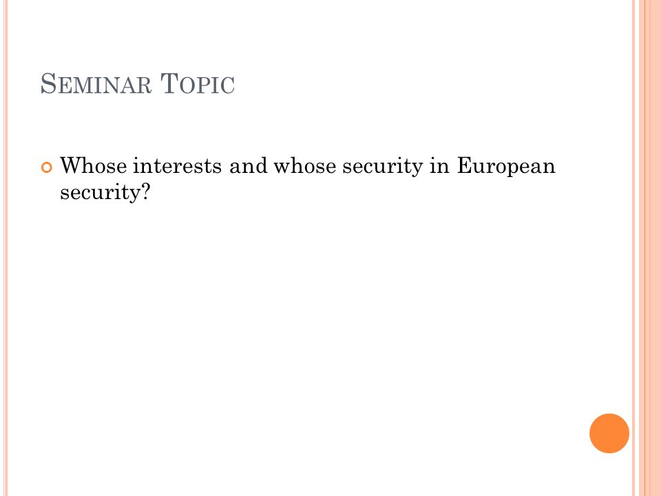Seminar Topic Whose interests and whose security in European security