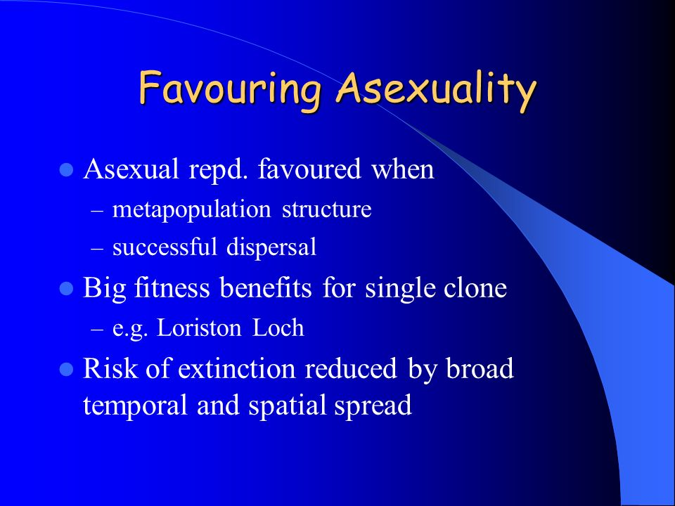Favouring Asexuality Asexual repd. favoured when