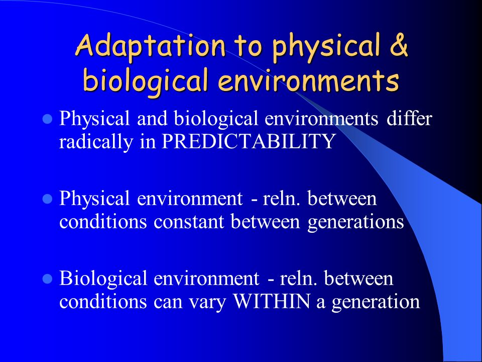 Adaptation to physical & biological environments