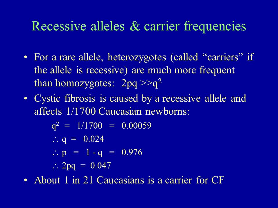 Recessive alleles & carrier frequencies