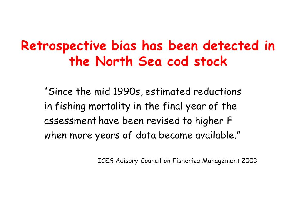 Retrospective bias has been detected in the North Sea cod stock