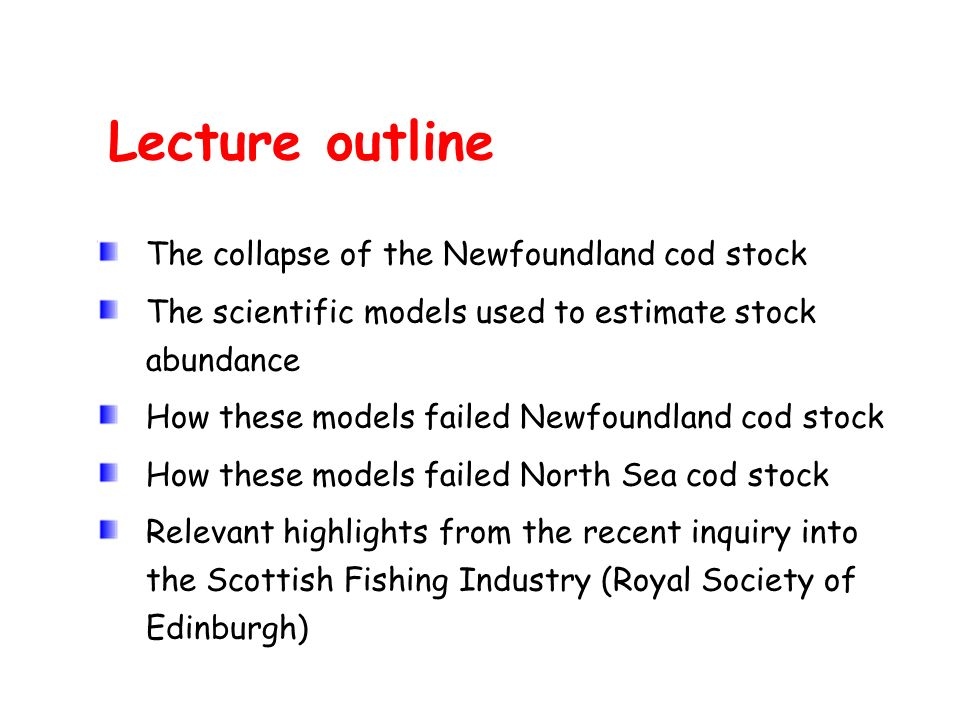 Lecture outline The collapse of the Newfoundland cod stock
