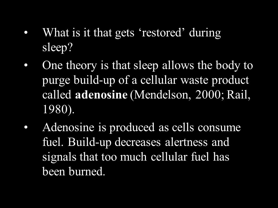 What is it that gets 'restored' during sleep