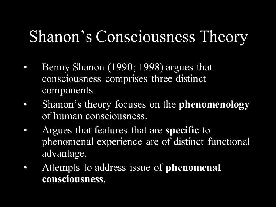 Shanon's Consciousness Theory