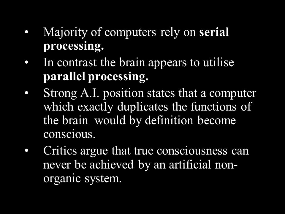 Majority of computers rely on serial processing.