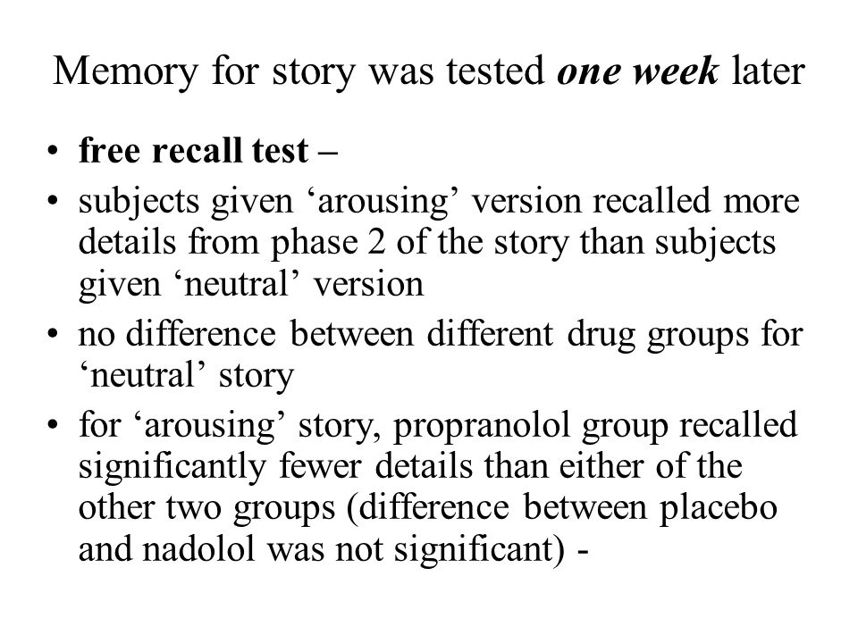 Memory for story was tested one week later