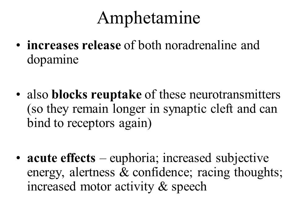Amphetamine increases release of both noradrenaline and dopamine