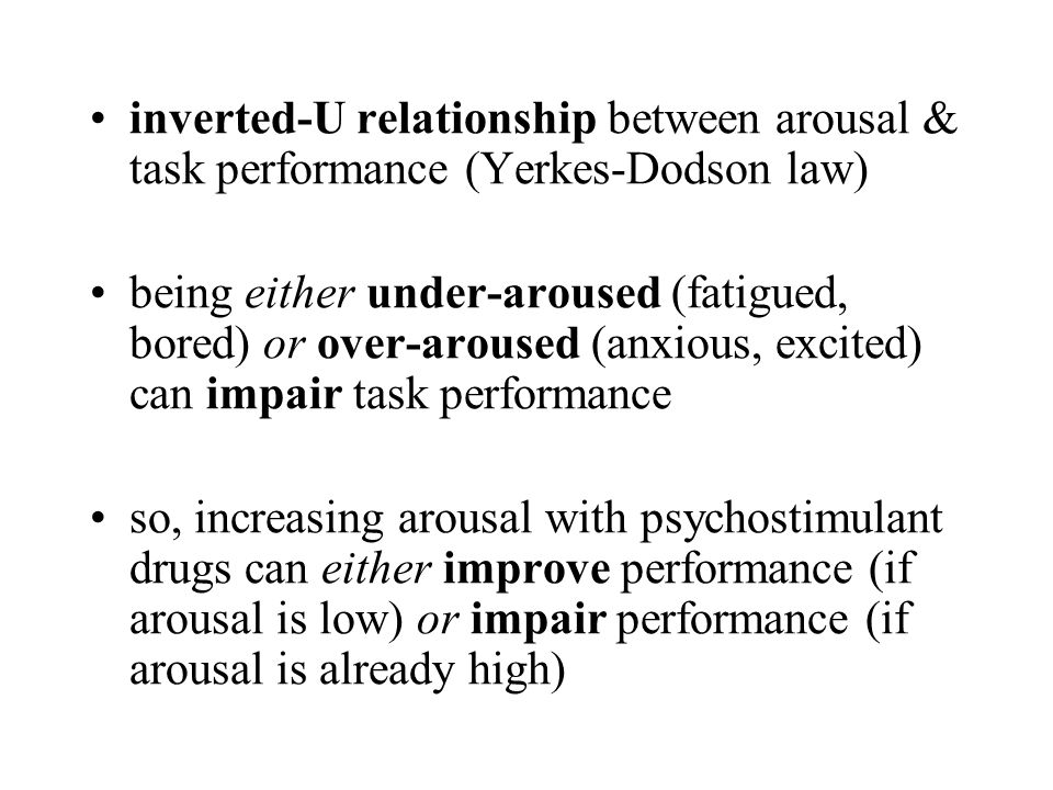 inverted-U relationship between arousal & task performance (Yerkes-Dodson law)