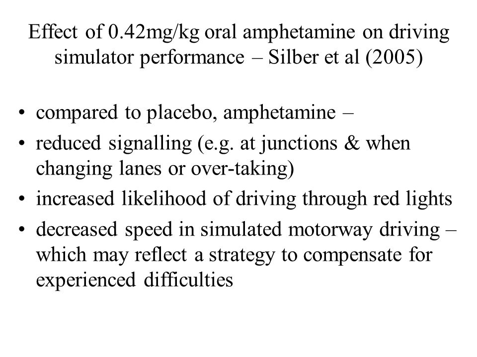 Effect of 0.42mg/kg oral amphetamine on driving simulator performance – Silber et al (2005)