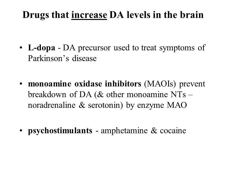 Drugs that increase DA levels in the brain