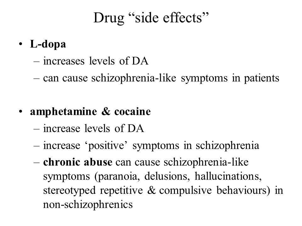 Drug side effects L-dopa increases levels of DA
