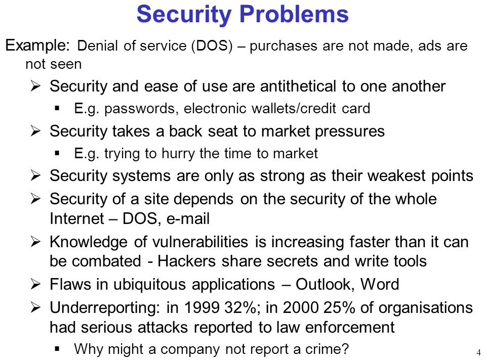 Security Problems Example: Denial of service (DOS) – purchases are not made, ads are not seen.