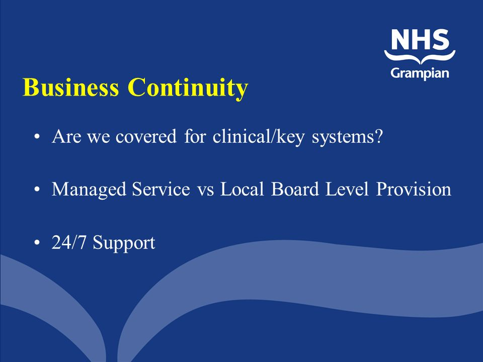 Business Continuity Are we covered for clinical/key systems