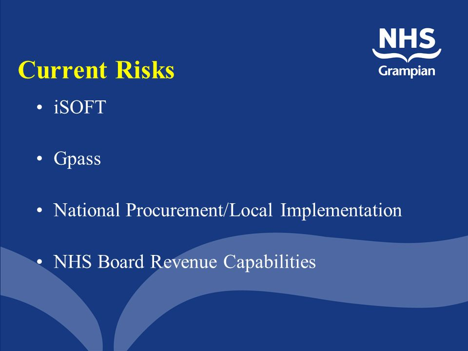 Current Risks iSOFT Gpass National Procurement/Local Implementation