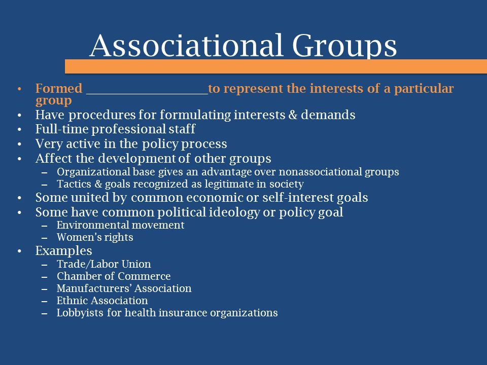Associational Groups Formed ____________________to represent the interests of a particular group.