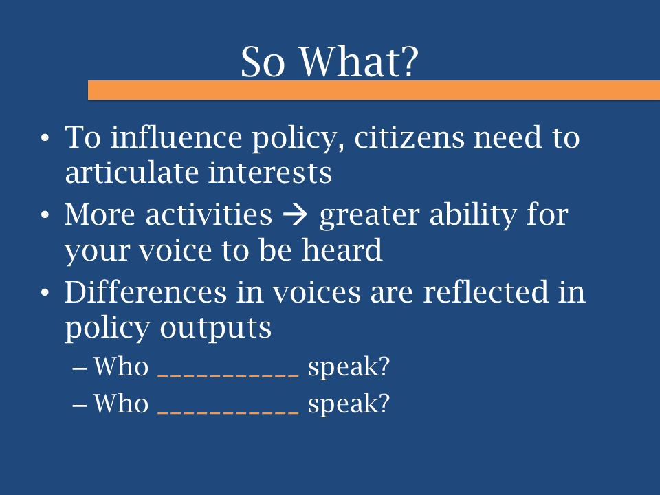 So What To influence policy, citizens need to articulate interests