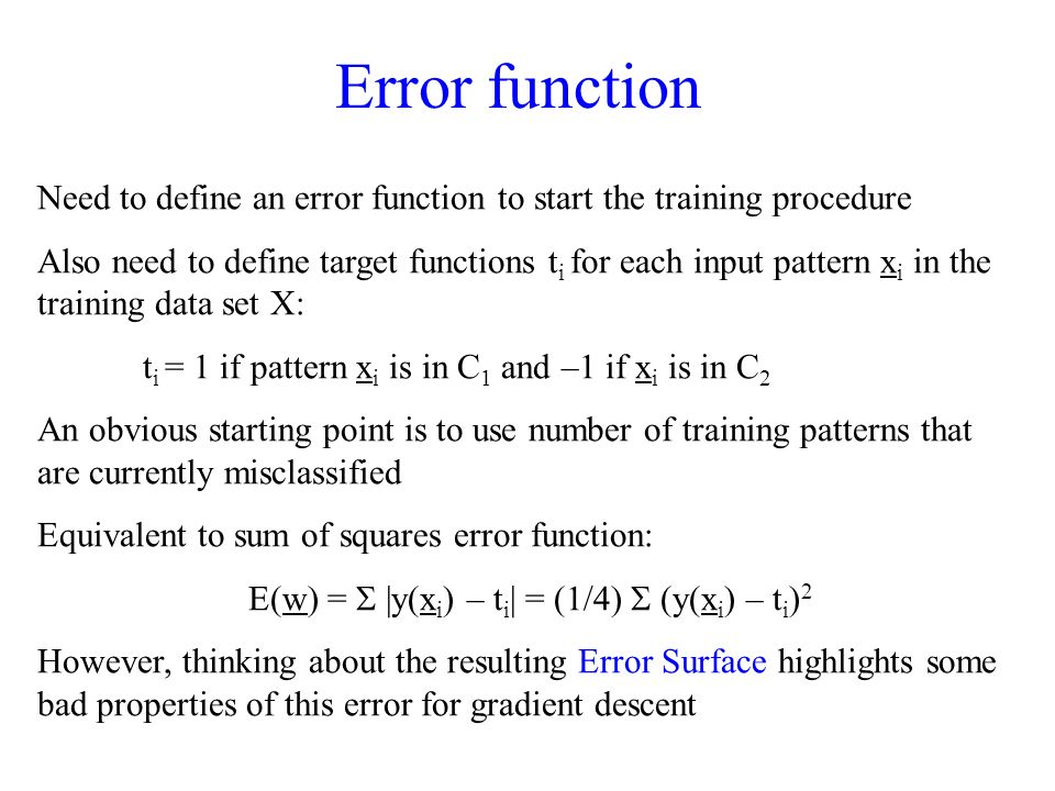 Error function Need to define an error function to start the training procedure.
