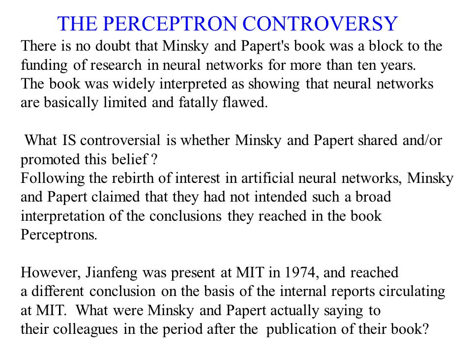 THE PERCEPTRON CONTROVERSY