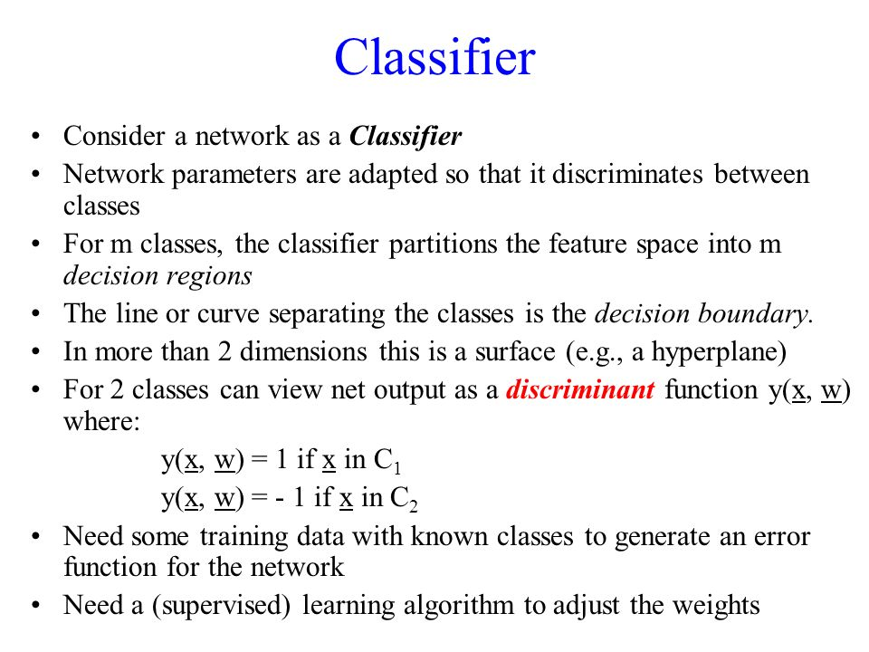 Classifier Consider a network as a Classifier