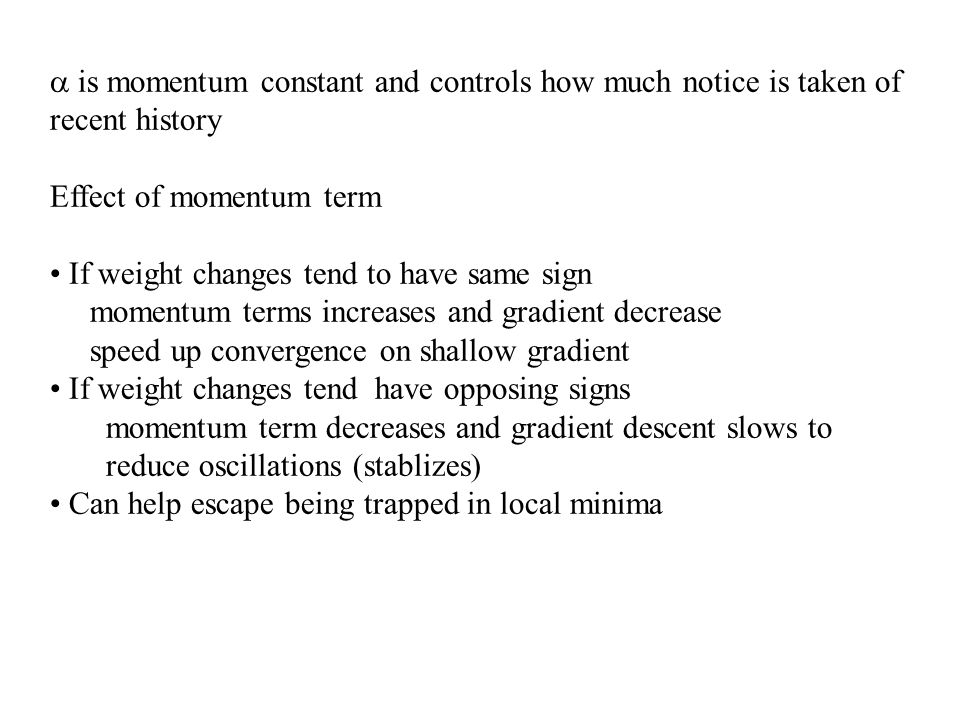 a is momentum constant and controls how much notice is taken of