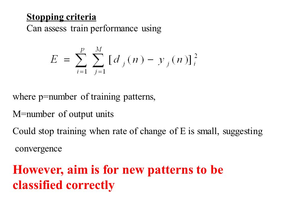 However, aim is for new patterns to be classified correctly